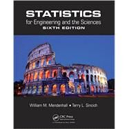 Statistics for Engineering and the Sciences, Sixth Edition by Mendenhall; William M., 9781498728850