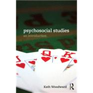 Psychosocial Studies: An Introduction by Woodward; Kath, 9780415718851