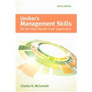 Umiker's Management Skills for the New Health Care Supervisor by McConnell, Charles R., 9781449688851