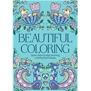 Beautiful Coloring Learn step-by-step stunning coloring techniques by Wilde, Cindy; French, Felicity, 9781454918851