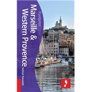 Marseille & Western Provence Focus Guide, 2nd by Tomasetti, Kathryn, 9781909268852