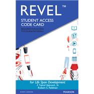 REVEL for Life Span Development A Topical Approach -- Access Card by Feldman, Robert S, 9780134228853