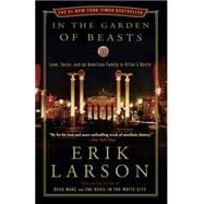 In the Garden of Beasts by Larson, Erik, 9780307408853
