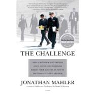 The Challenge How a Maverick Navy Officer and a Young Law Professor Risked Their Careers to Defend the Constitution--and Won by Mahler, Jonathan, 9780312428853