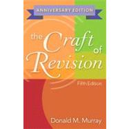 The Craft of Revision, Anniversary Edition by Murray, Donald M., 9780840028853