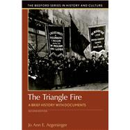 The Triangle Fire A Brief History with Documents by Argersinger, Jo Ann, 9781319048853