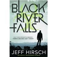 Black River Falls by Hirsch, Jeff, 9780544938854