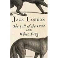The Call of the Wild & White Fang by LONDON, JACK, 9780804168854