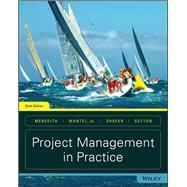 Project Management in Practice by Jack R. Meredith; Scott M. Shafer; Samuel J. Mantel Jr.; Margaret M. Sutton, 9781119298854