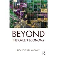 Beyond the Green Economy by Abramovay; Ricardo, 9781138938854