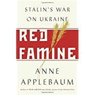 Red Famine by APPLEBAUM, ANNE, 9780385538855