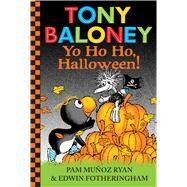 Tony Baloney Yo Ho Ho, Halloween! by Ryan, Pam Muñoz; Fotheringham, Edwin, 9780545908856