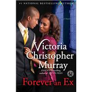 Forever an Ex A Novel by Murray, Victoria Christopher, 9781476748856