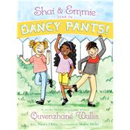 Shai & Emmie Star in Dancy Pants! by Wallis, Quvenzhané; Ohlin, Nancy; Miller, Sharee, 9781481458856