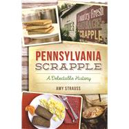 Pennsylvania Scrapple by Strauss, Amy, 9781625858856