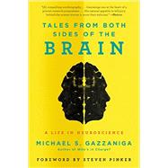 Tales from Both Sides of the Brain by Gazzaniga, Michael S.; Pinker, Steven, 9780062228857