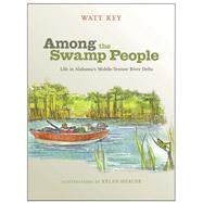 Among the Swamp People by Key, Watt; Mercer, Kelan, 9780817318857