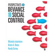 Perspectives on Deviance and Social Control by Inderbitzin, Michelle; Bates, Kristin A.; Gainey, Randy, 9781452288857