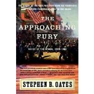 The Approaching Fury: Voices of the Storm, 1820-1861 by Oates, Stephen B., 9780060928858