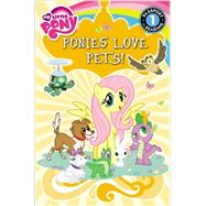 My Little Pony: Ponies Love Pets! by Hughes, Emily C., 9780316368858