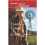 Cowboy Crush by Talley, Liz, 9780373798858