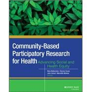 Community-based Participatory Research for Health by Wallerstein, Nina; Duran, Bonnie; Oetzel, John G.; Minkler, Meredith, 9781119258858