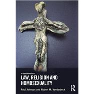 Law, Religion and Homosexuality by Johnson; Paul, 9781138998858