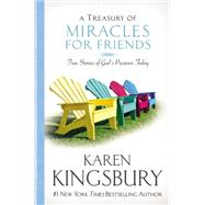 A Treasury of Miracles for Friends by Kingsbury, Karen, 9781455558858