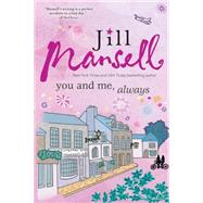 You and Me, Always by Mansell, Jill, 9781492638858