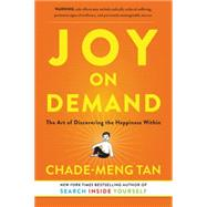 Joy on Demand by Tan, Chade-Meng, 9780062378859