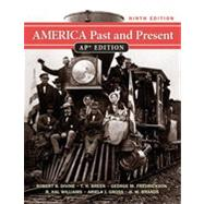 America Past and Present, AP* Edition, Ninth Edition by Robert A. Divine;   T. H. Breen;   George M. Fredrickson;   R. Hal Williams;   Ariela J. Gross;   H. W. Brands, 9780131368859