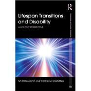 Lifespan Transitions and Disability: A holistic perspective by Strnadovß; Iva, 9780415738859