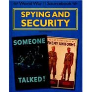 World War II Sourcebook: Spying and Security by Samuels, Charlie, 9780750288859