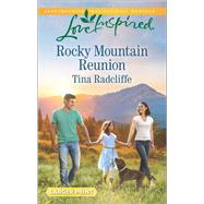 Rocky Mountain Reunion by Radcliffe, Tina, 9780373818860