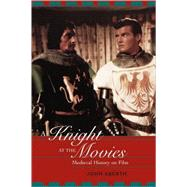 A Knight at the Movies: Medieval History on Film by Aberth; John, 9780415938860