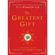 The Greatest Gift A Christmas Tale by Van Doren Stern , Philip, 9781476778860