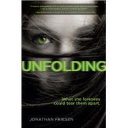 Unfolding by Friesen, Jonathan, 9780310748861