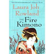 The Fire Kimono A Novel by Rowland, Laura Joh, 9780312588861