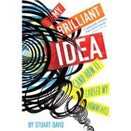 My Brilliant Idea by David, Stuart, 9780544938861