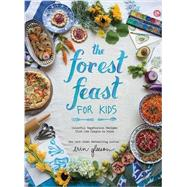 The Forest Feast for Kids by Gleeson, Erin, 9781419718861