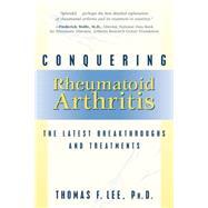 Conquering Rheumatoid Arthritis by Lee, Thomas F., 9781573928861