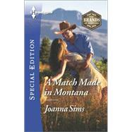 A Match Made in Montana by Sims, Joanna, 9780373658862