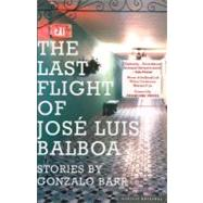 The Last Flight of Jose Luis Balboa by Barr, Gonzalo, 9780618658862