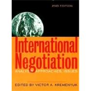 International Negotiation : Analysis, Approaches, Issues by Kremenyuk, Victor A., 9780787958862