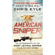 American Sniper : The Autobiography of the Most Lethal Sniper in U. S. Military History by KYLE CHRIS, 9780062238863