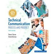 Technical Communication: Process and Product Process and Product, MLA Update by GERSON & GERSON, 9780134678863
