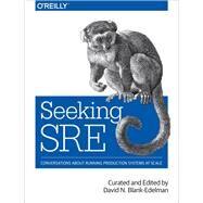 Seeking Sre by Blank-Edelman, David N., 9781491978863