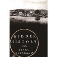 Hidden History of the Llano Estacado by Carlson, Paul H.; Murrah, David J., 9781625858863