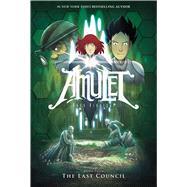 The Last Council (Amulet #4) by Kibuishi, Kazu, 9780545208864