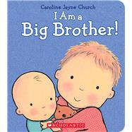 I Am a Big Brother by Church, Caroline Jayne, 9780545688864
